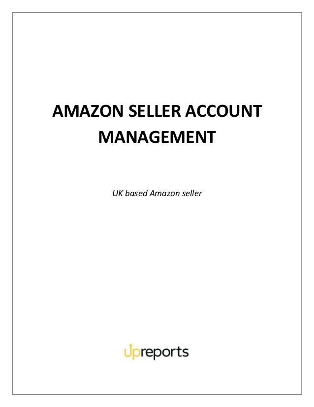 AMAZON SELLER ACCOUNT MANAGEMENT UK based Amazon seller