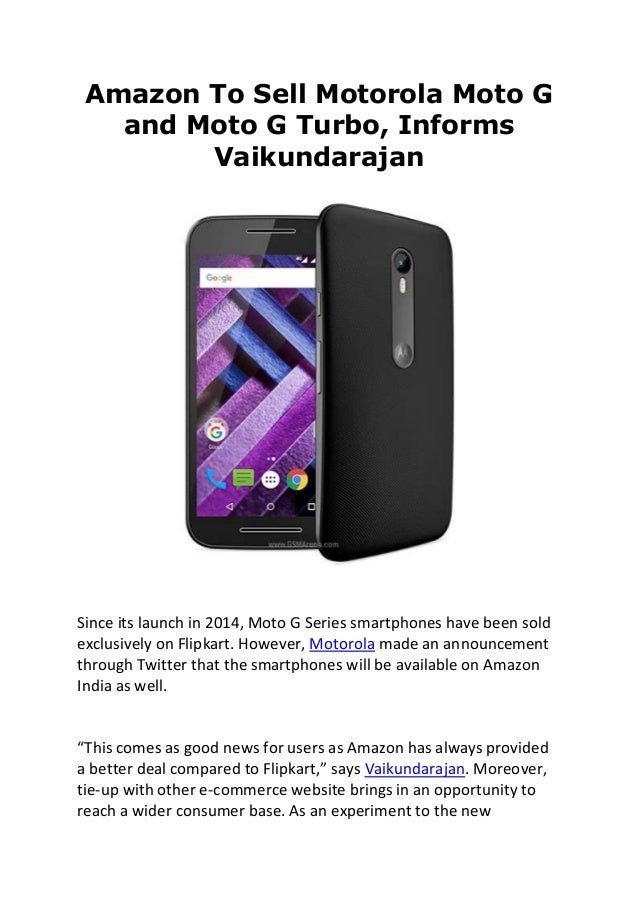 Amazon To Sell Motorola Moto G and Moto G Turbo, Informs Vaikundarajan Since its launch in 2014, Moto G Series smartphones...