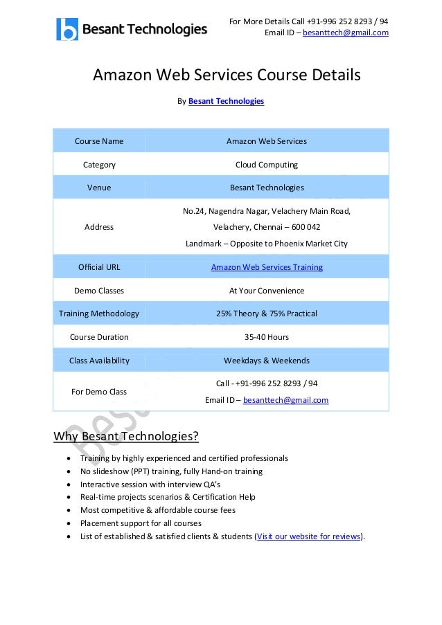 For More Details Call +91-996 252 8293 / 94 Email ID – besanttech@gmail.com Amazon Web Services Course Details By Besant T...