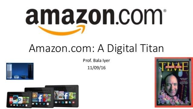 Amazon.com: A Digital Titan Prof. Bala Iyer 11/09/16