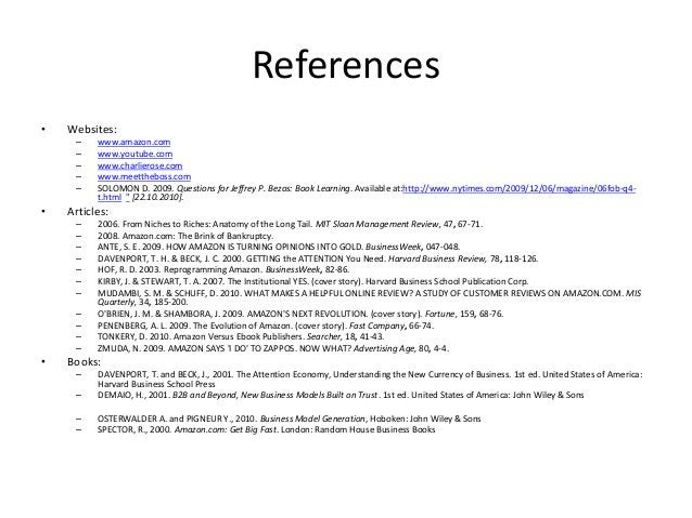 References • Websites: – www.amazon.com – www.youtube.com – www.charlierose.com – www.meettheboss.com – SOLOMON D. 2009. Q...