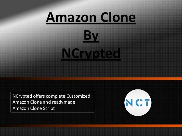 Amazon Clone By NCrypted NCrypted offers complete Customized Amazon Clone and readymade Amazon Clone Script
