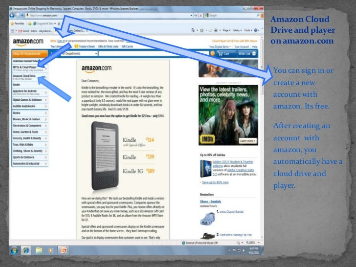 Amazon Cloud Drive and playeron amazon.com<br />You can sign in or create a new account with amazon. Its free.<br />After ...