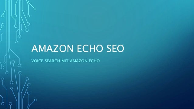 AMAZON ECHO SEO VOICE SEARCH MIT AMAZON ECHO