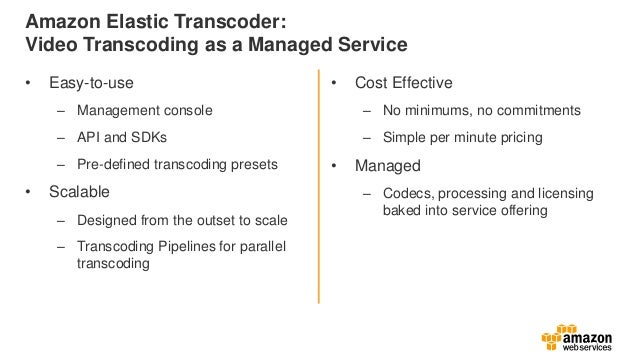 What's New with Amazon Elastic Transcoder November 2013 Slide 3