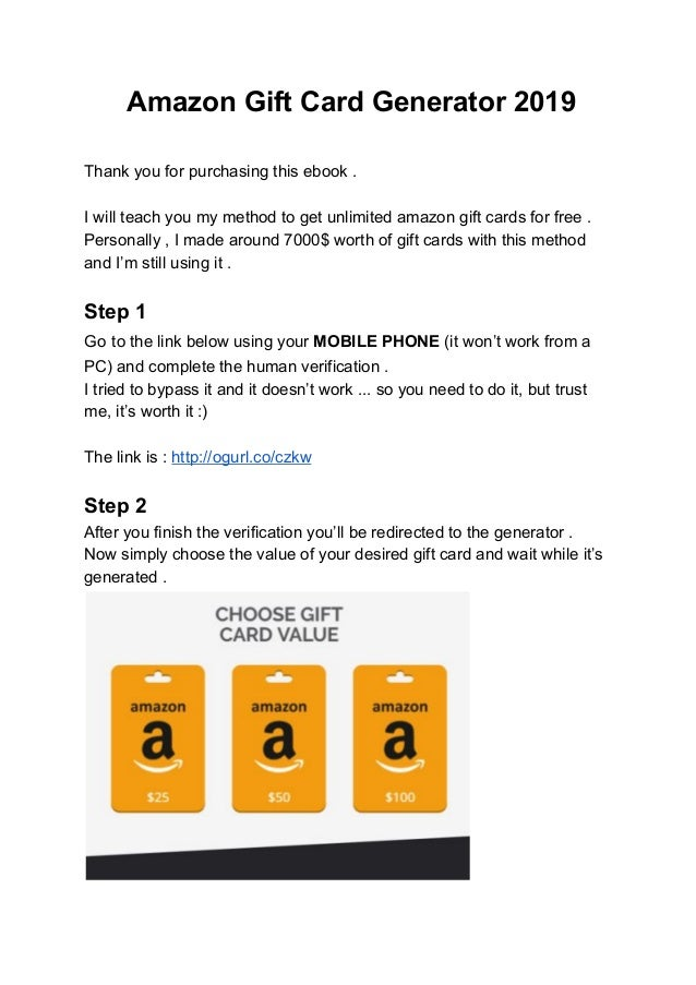 Amazon Gift Card Generator 2019 Thank you for purchasing this ebook . I will teach you my method to get unlimited amazon g...