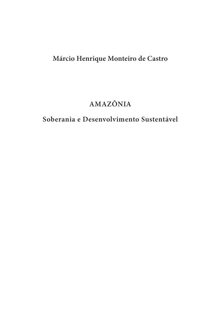 Márcio Henrique Monteiro de Castro             AMAZÔNIASoberania e Desenvolvimento Sustentável