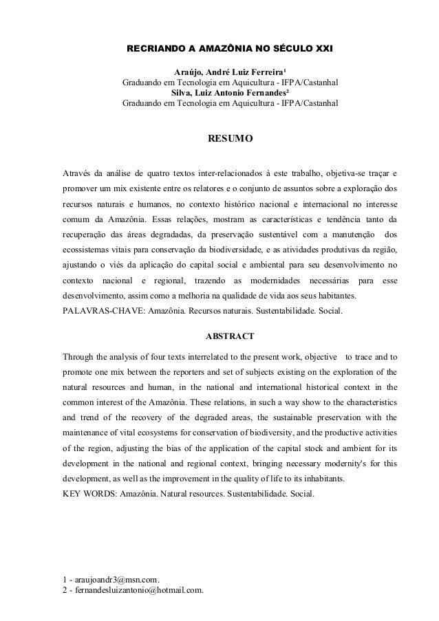 RECRIANDO A AMAZÔNIA NO SÉCULO XXI Araújo, André Luiz Ferreira¹ Graduando em Tecnologia em Aquicultura - IFPA/Castanhal Si...