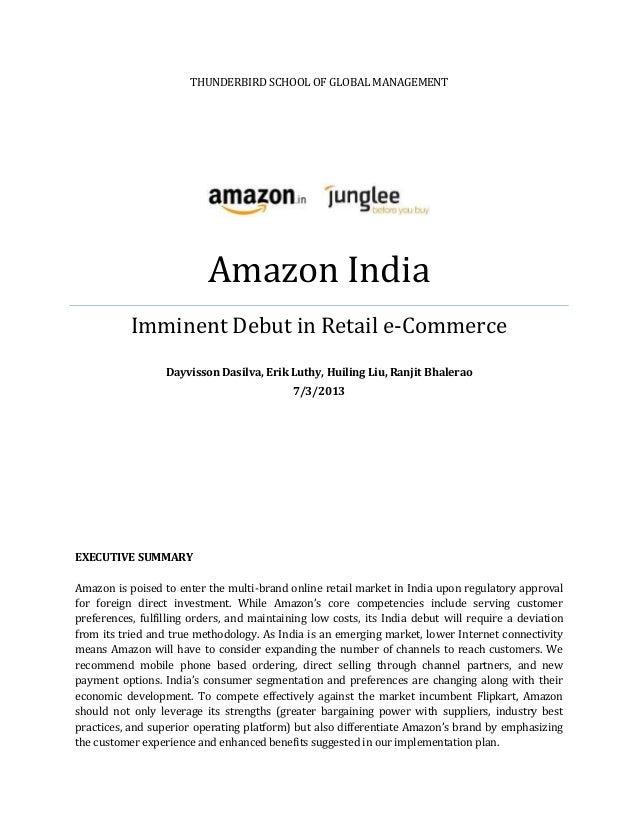THUNDERBIRD SCHOOL OF GLOBAL MANAGEMENT Amazon India Imminent Debut in Retail e-Commerce Dayvisson Dasilva, Erik Luthy, Hu...