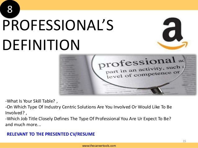 8  PROFESSIONAL'S DEFINITION  -What Is Your Skill Table? , -On Which Type Of Industry Centric Solutions Are You Involved O...
