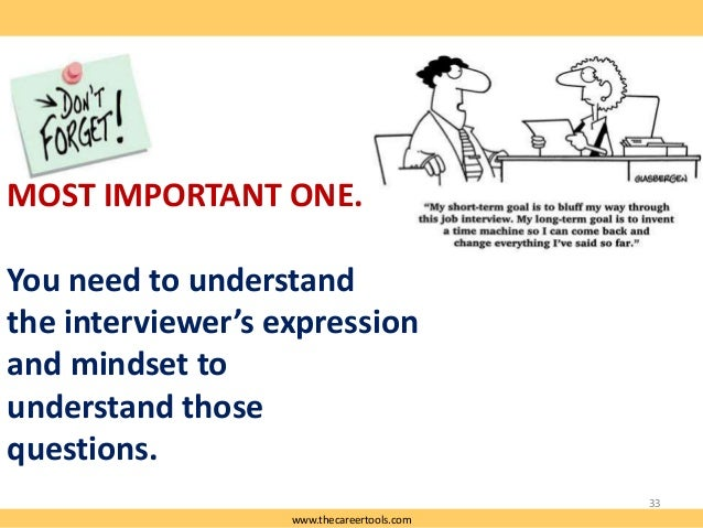 MOST IMPORTANT ONE. You need to understand the interviewer's expression and mindset to understand those questions. 33 www....