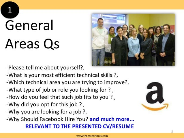 1  General Areas Qs -Please tell me about yourself?, -What is your most efficient technical skills ?, -Which technical are...
