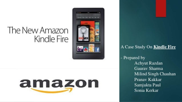 Kindle Fire: Amazon's Heated Battle for the Tablet Market Harvard Case Solution & Analysis