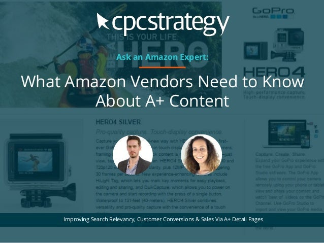 What Amazon Vendors Need to Know About A+ Content Improving Search Relevancy, Customer Conversions & Sales Via A+ Detail P...