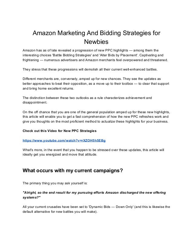 Amazon Marketing And Bidding Strategies for Newbies Amazon has as of late revealed a progression of new PPC highlights — a...