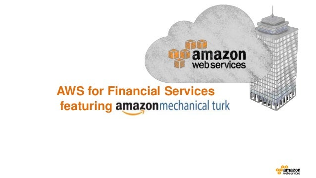 AWS for Financial Services featuring Mechanical Turk