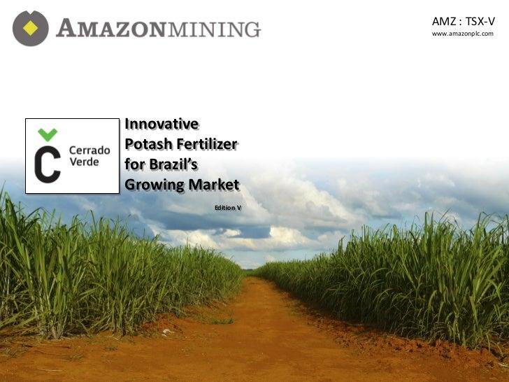 AMZ : TSX-V                                       www.amazonplc.com              Innovative              Potash Fertilizer...