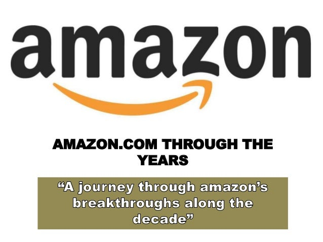 AMAZON.COM THROUGH THE YEARS