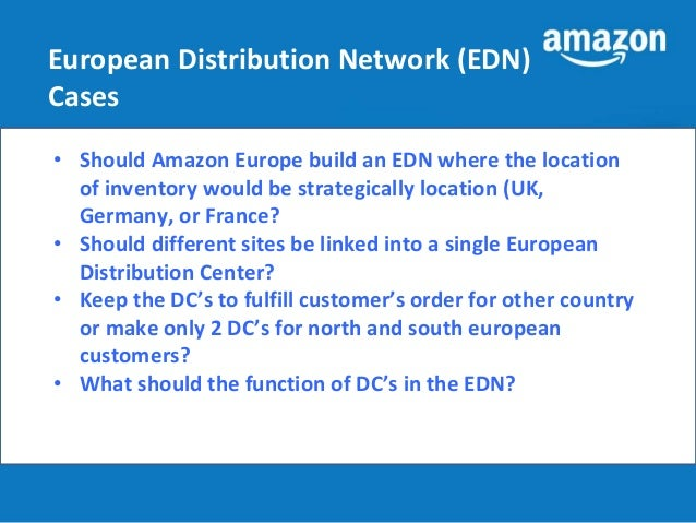 amazon european distribution strategy Watch video amazon documents reviewed by bloomberg amazon laid out its logistics strategy in they will be plugged directly into amazon's distribution.