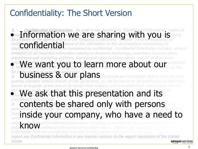 "Confidentiality: The Short Version 1. Confidential Information. As used in this Agreement, ""Confidential Information"" mean..."