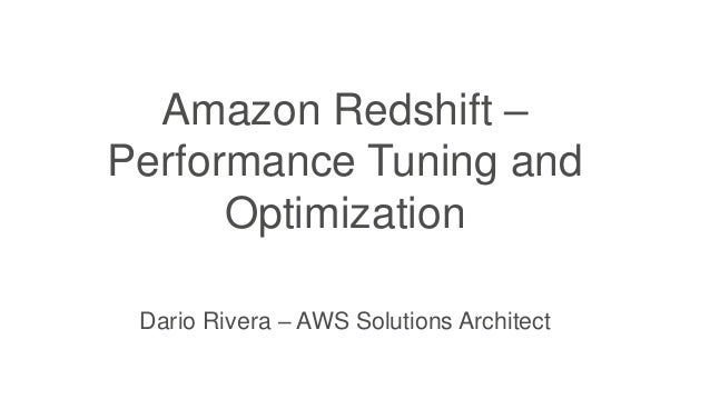 Amazon Redshift: Performance Tuning and Optimization