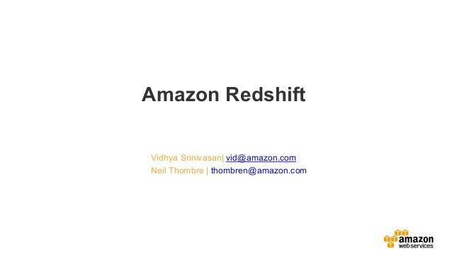 Vidhya Srinivasan  vid@amazon.comNeil Thombre   thombren@amazon.comAmazon Redshift