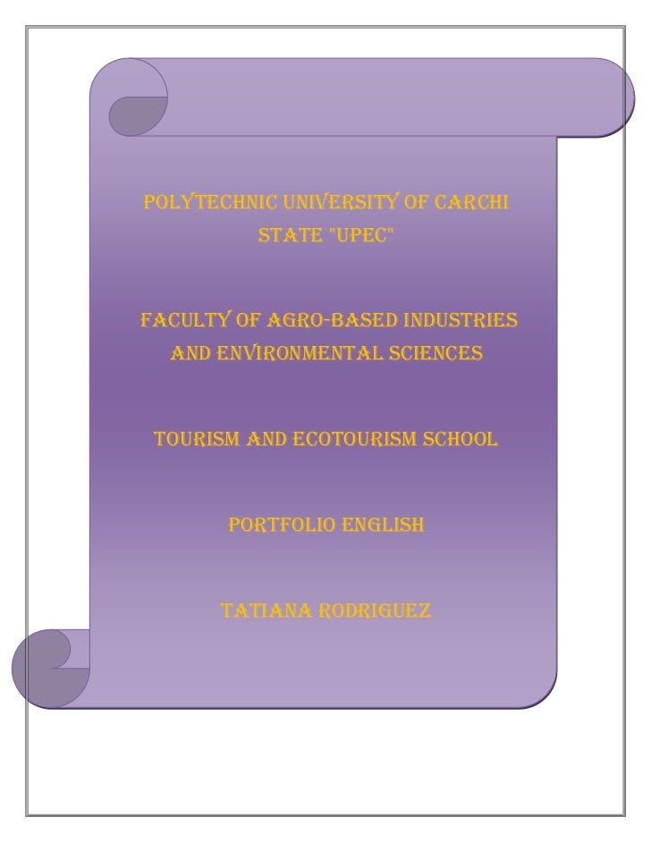 """POLYTECHNIC UNIVERSITY OF CARCHI          STATE """"UPEC""""FACULTY OF AGRO-BASED INDUSTRIES  AND ENVIRONMENTAL SCIENCES TOURISM..."""