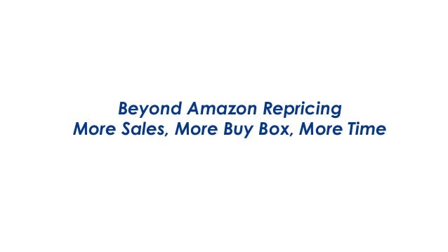 Beyond Amazon Repricing More Sales, More Buy Box, More Time