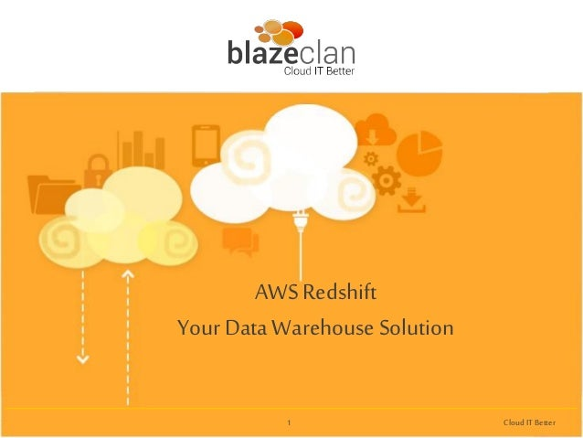 AWS Redshift Your Data Warehouse Solution  1  Cloud IT Better