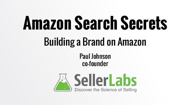 Amazon Search Secrets Building a Brand on Amazon Paul Johnson co-founder