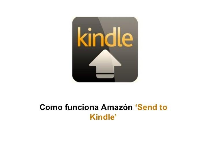Como funciona Amazón  'Send to Kindle'