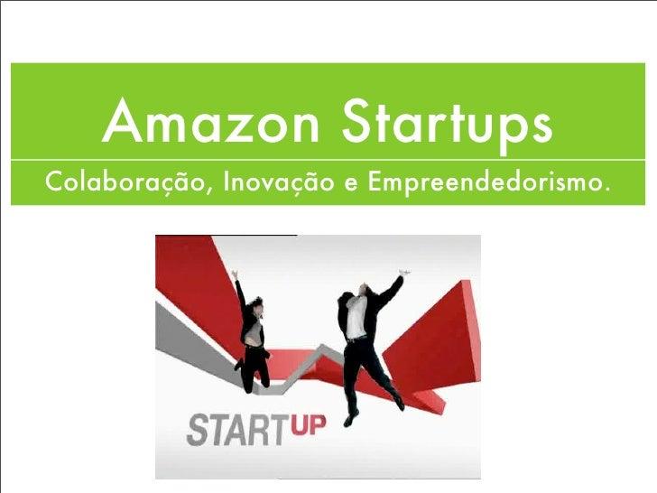 Amazon Startups Colaboração, Inovação e Empreendedorismo.