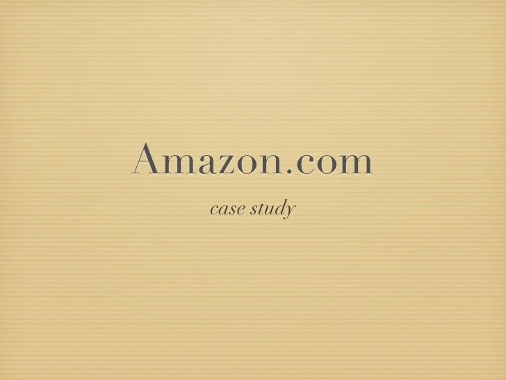 Amazon.com    case study