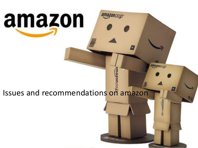 Issues and recommendations on amazon