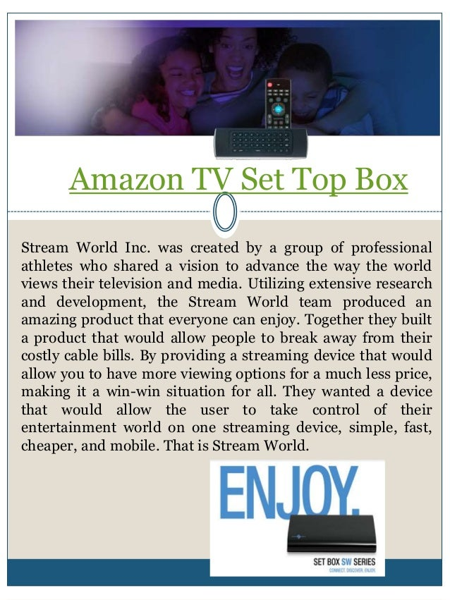 Amazon TV Set Top Box Stream World Inc. was created by a group of professional athletes who shared a vision to advance the...
