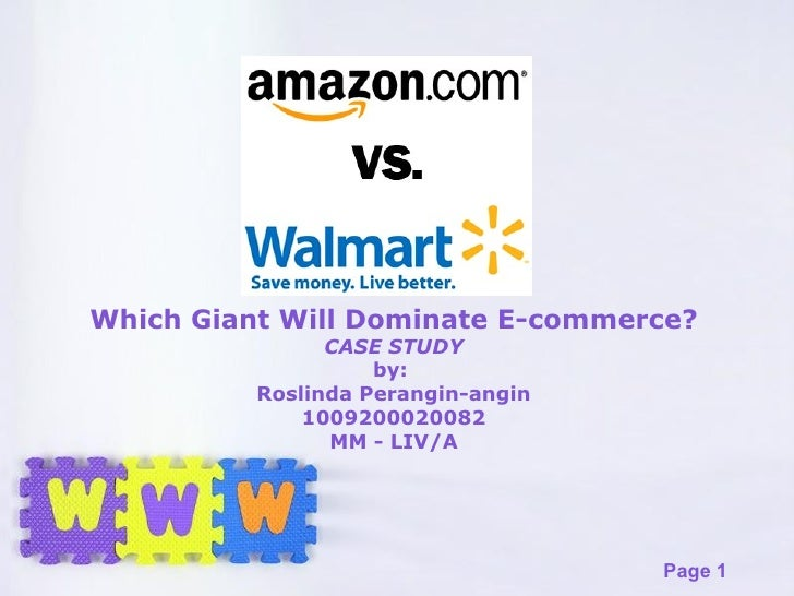 Which Giant Will Dominate E-commerce? CASE STUDY by:  Roslinda Perangin-angin 1009200020082 MM - LIV/A