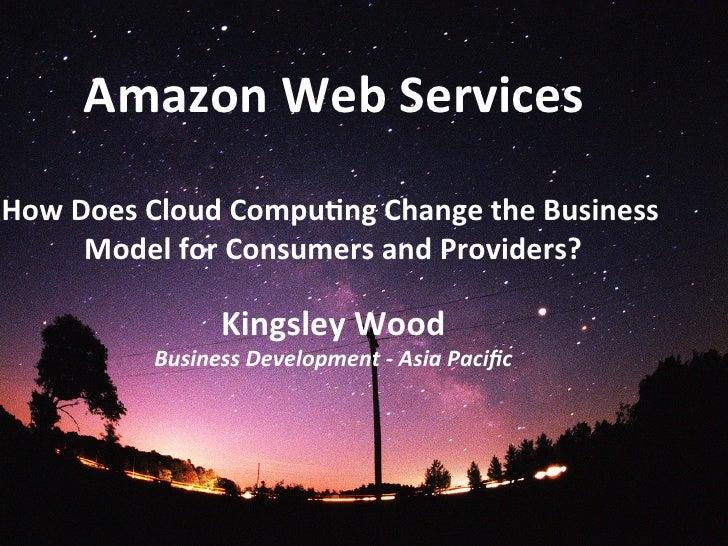 Amazon Web Services                                                     How Does Cloud Compu9ng Change t...