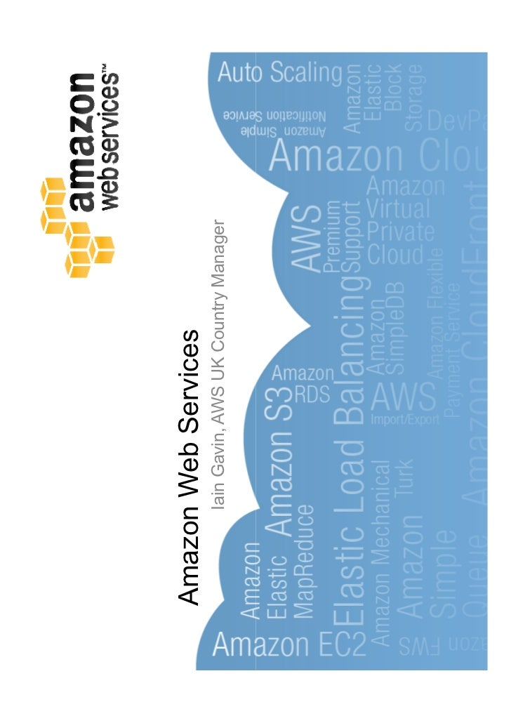 Amazon Web Services      Iain Gavin, AWS UK Country Manager