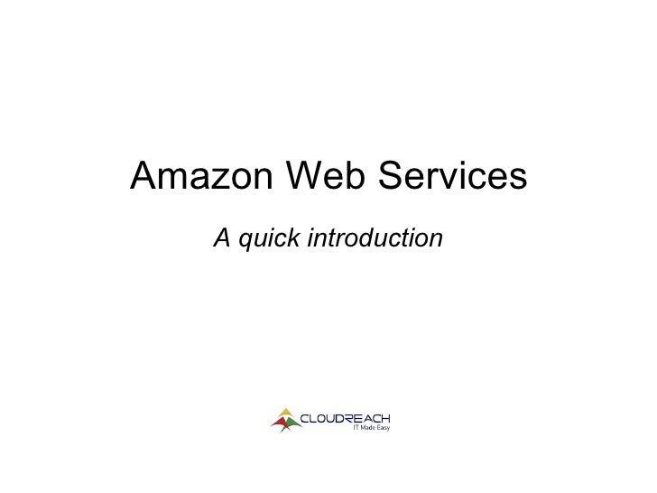 Amazon Web Services A quick introduction