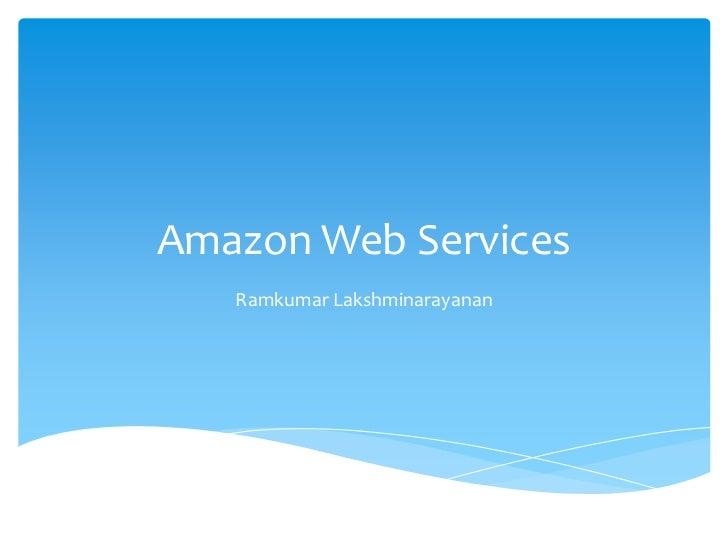 Amazon Web Services   Ramkumar Lakshminarayanan