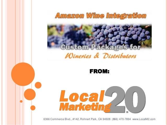 6366 Commerce Blvd., #142, Rohnert Park, CA 94928 (866) 470-7894 www.LocalM2.comFROM: