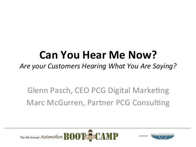 Can  You  Hear  Me  Now?    Are  your  Customers  Hearing  What  You  Are  Saying?    Glenn  P...