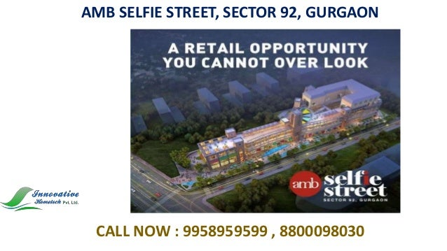 AMB SELFIE STREET SECTOR 92 GURGAON CALL NOW 9958959599 8800098030