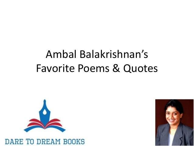 Ambal Balakrishnan's Favorite Poems & Quotes