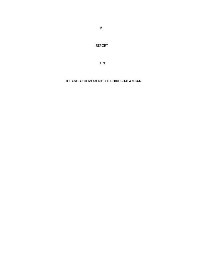 A                REPORT                  ONLIFE AND ACHEIVEMENTS OF DHIRUBHAI AMBANI