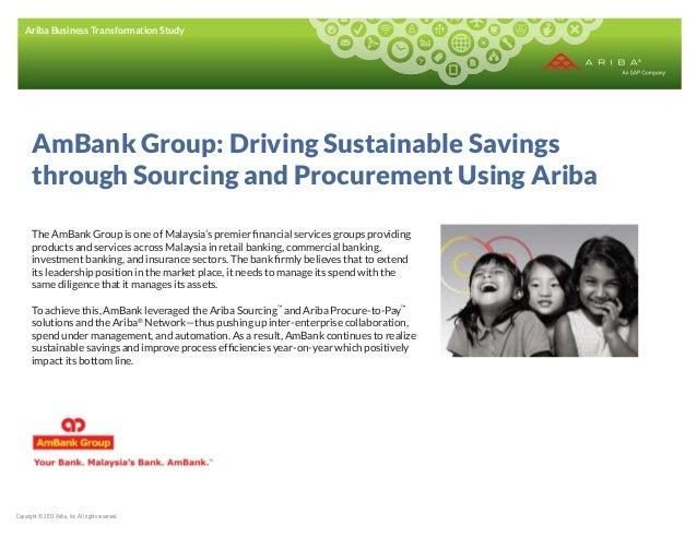 Ariba Business Transformation Study  AmBank Group: Driving Sustainable Savings through Sourcing and Procurement Using Arib...