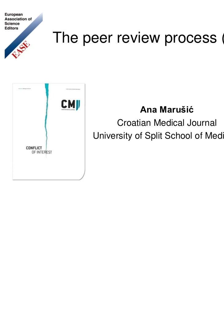 The peer review process (II)                  Ana Marušić           Croatian Medical Journal      University of Split Scho...