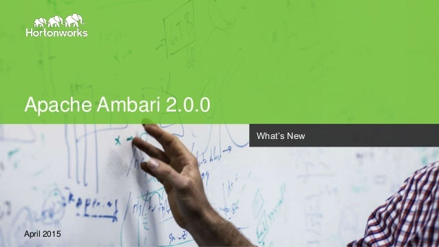Page1 © Hortonworks Inc. 2011 – 2015. All Rights Reserved Apache Ambari 2.0.0 April 2015 What's New