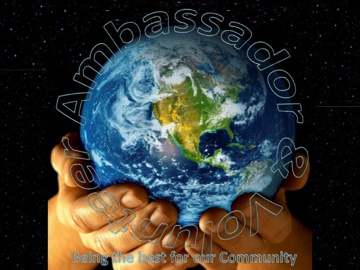 Ambassador & Volunteer<br />Being the best for our Community<br />