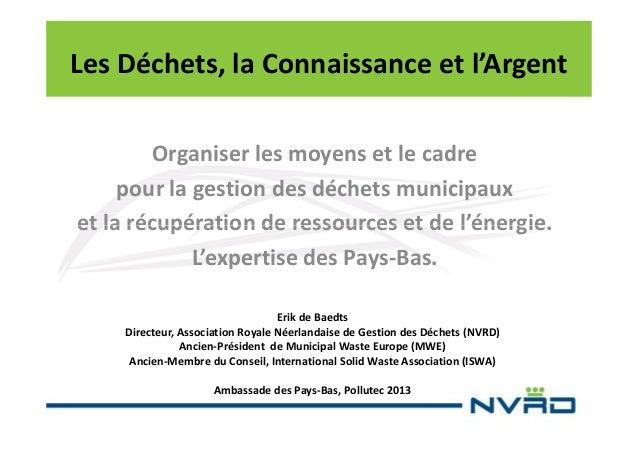 Les Déchets, la Connaissance et l'Argent Organiser les moyens et le cadre pour la gestion des déchets municipaux et la réc...